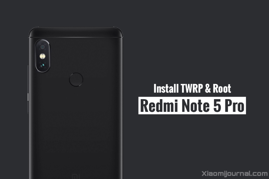 How To Root Redmi Note 5 Pro (Magisk) and Install TWRP Recovery